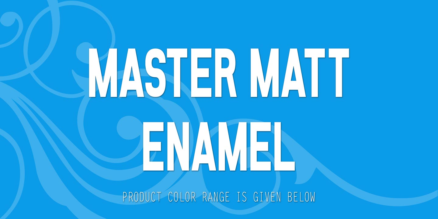 Master Matt Enamel Finish
